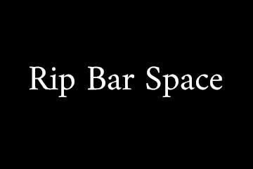 Rip Bar Space